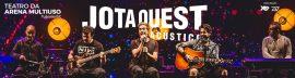 Jota Quest Acústico no Teatro da Arena Multiuso @ Teatro da Arena Multiuso